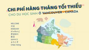 Chi phí sinh hoạt 1 tháng cơ bản ở Vancouver, Canada cho du học sinh là bao nhiêu?